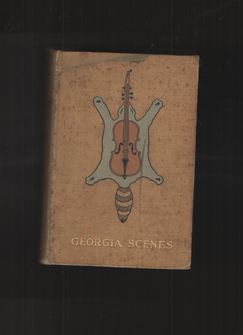 Image for Georgia Scenes  Characters, Incidents, in the First Half-Century of the Republic.  New edition From New Plates. With the Original Illustrations.