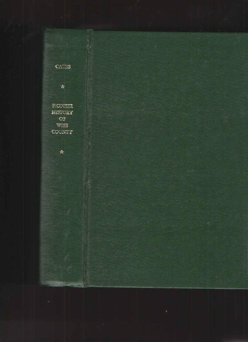Image for Pioneer History of Wise County and Index to Pioneer History of Wise County by Burns From Red Men to Railroads - Twenty Years of Intrepid History