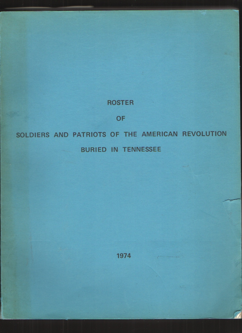 Image for Roster of Soldiers and Patriots of the American Revolution Buried in Tennessee