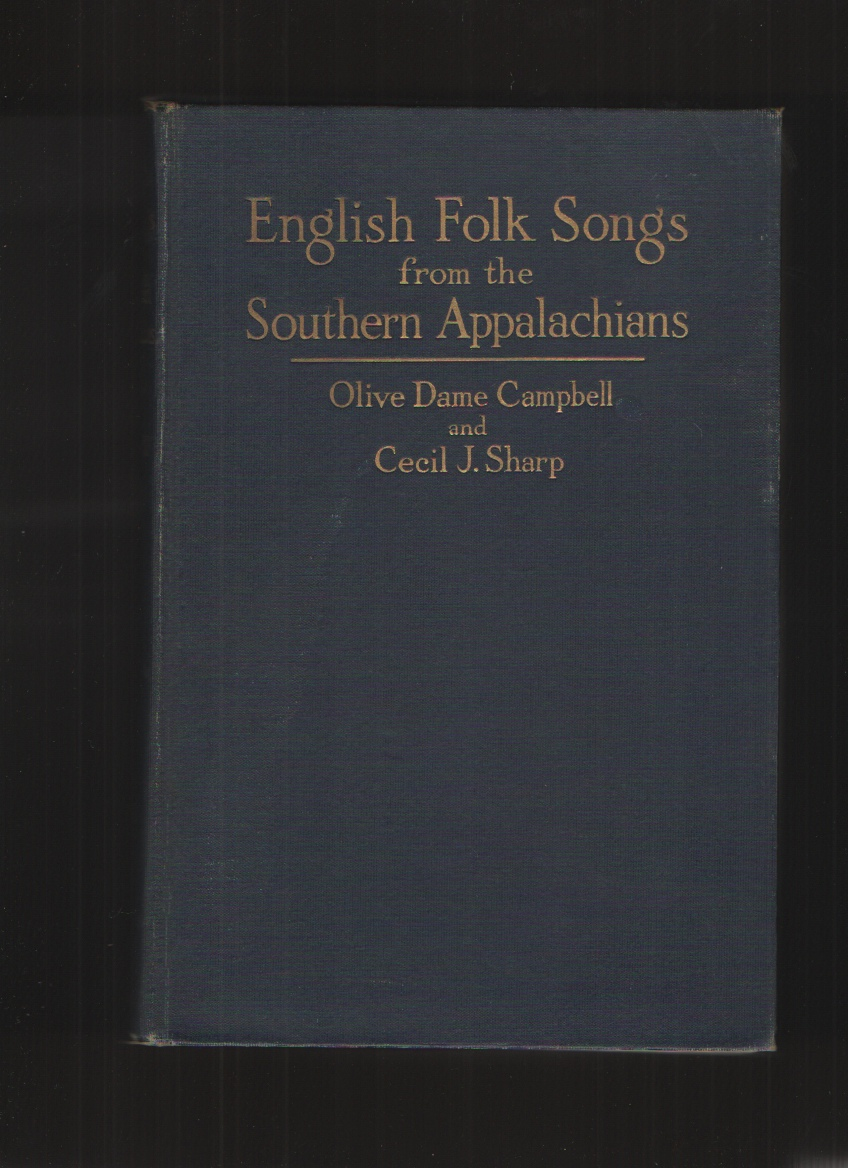 Image for English Folk Songs from the Southern Appalachians Comprising 122 Songs and Ballads and 323 Tunes