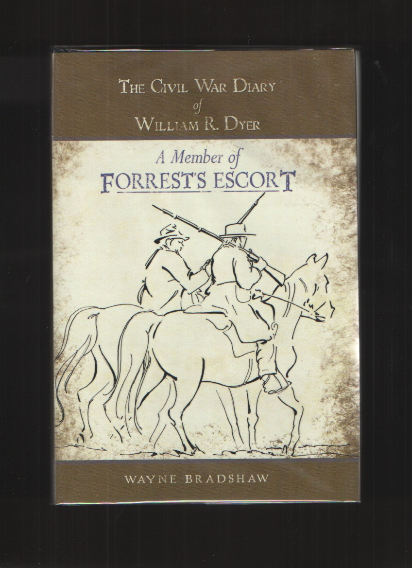 Image for The Civil War Diary of William R. Dyer  A Member of Forrest's Escort