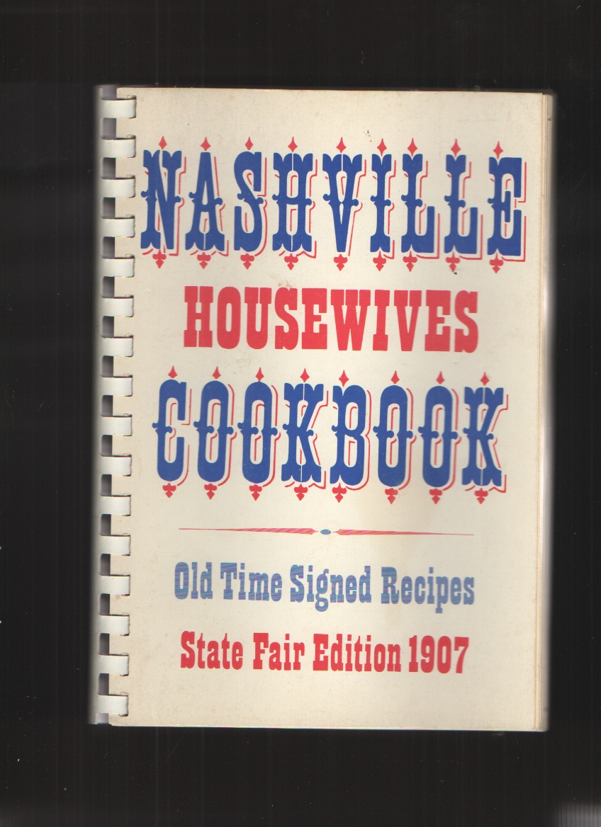 Image for Nashville Housewives Cookbook - Old Time Signed Recipes State Fair Edition 1907