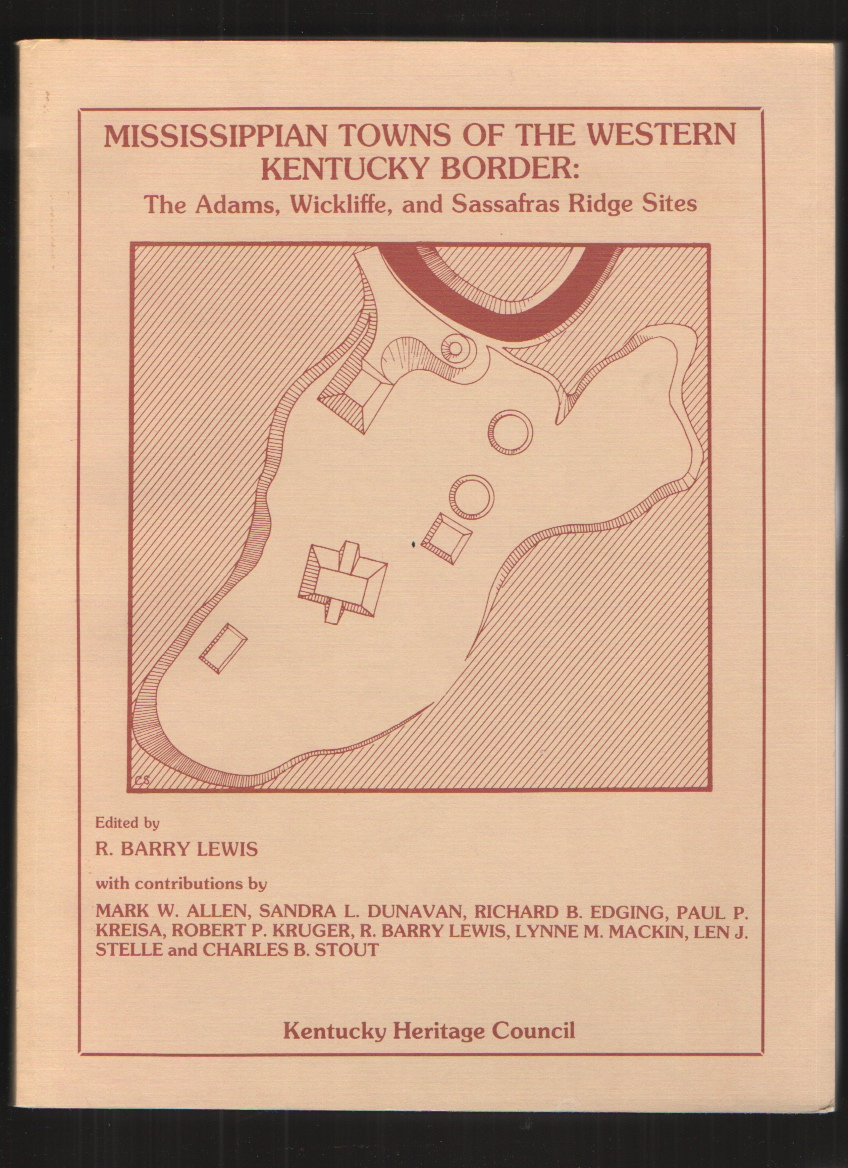 Image for Mississippian Towns of the Western Kentucky Border: The Adams, Wickliffe and Sassafras Ridge Sites