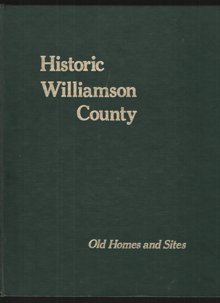 Image for Historic Williamson County - Limited Signed Edition Old Homes and Sites