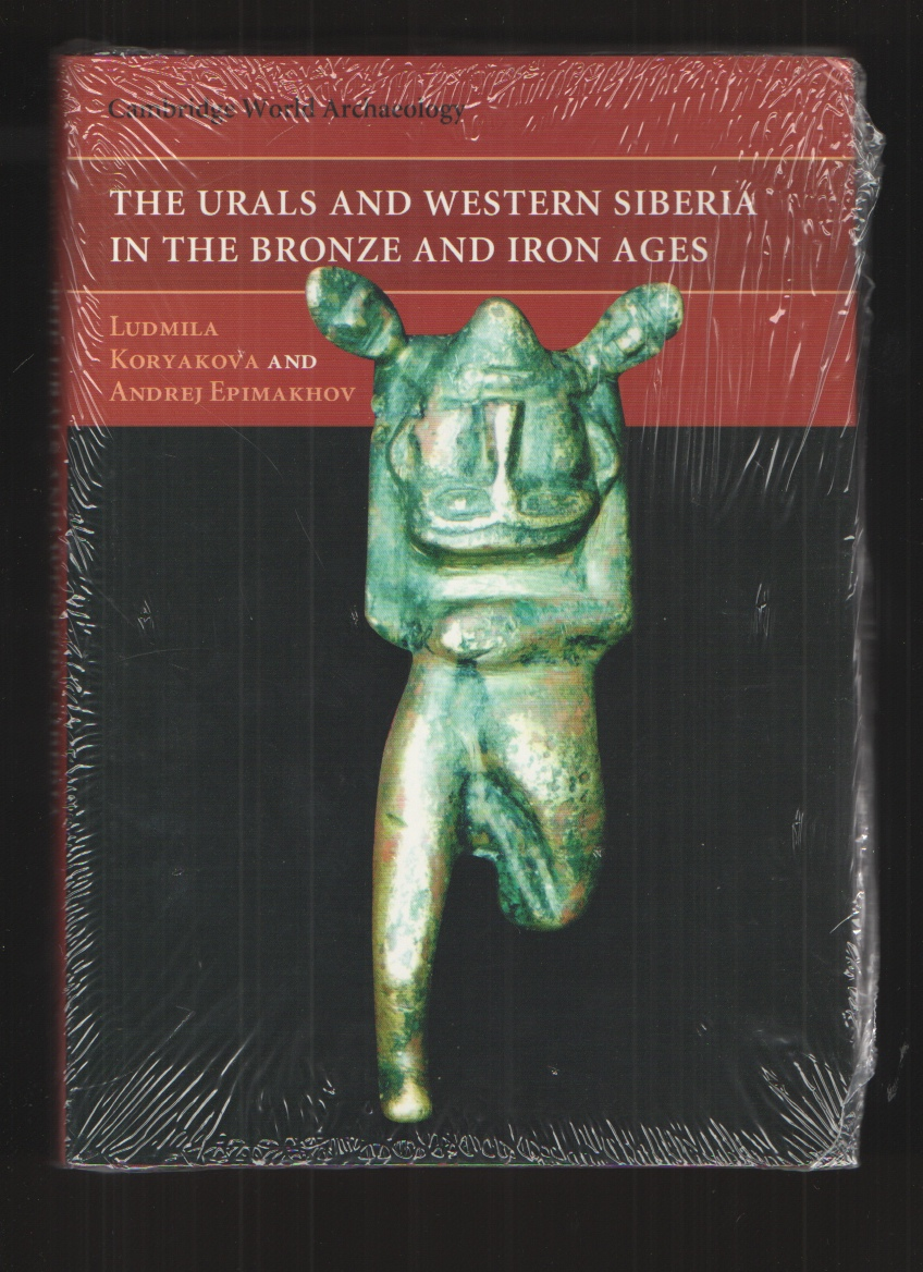 Image for The Urals and Western Siberia in the Bronze and Iron Ages