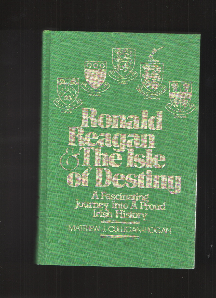 Image for Ronald Reagan & the Isle of Destiny; A Fascinating Journey into a Proud Irish History