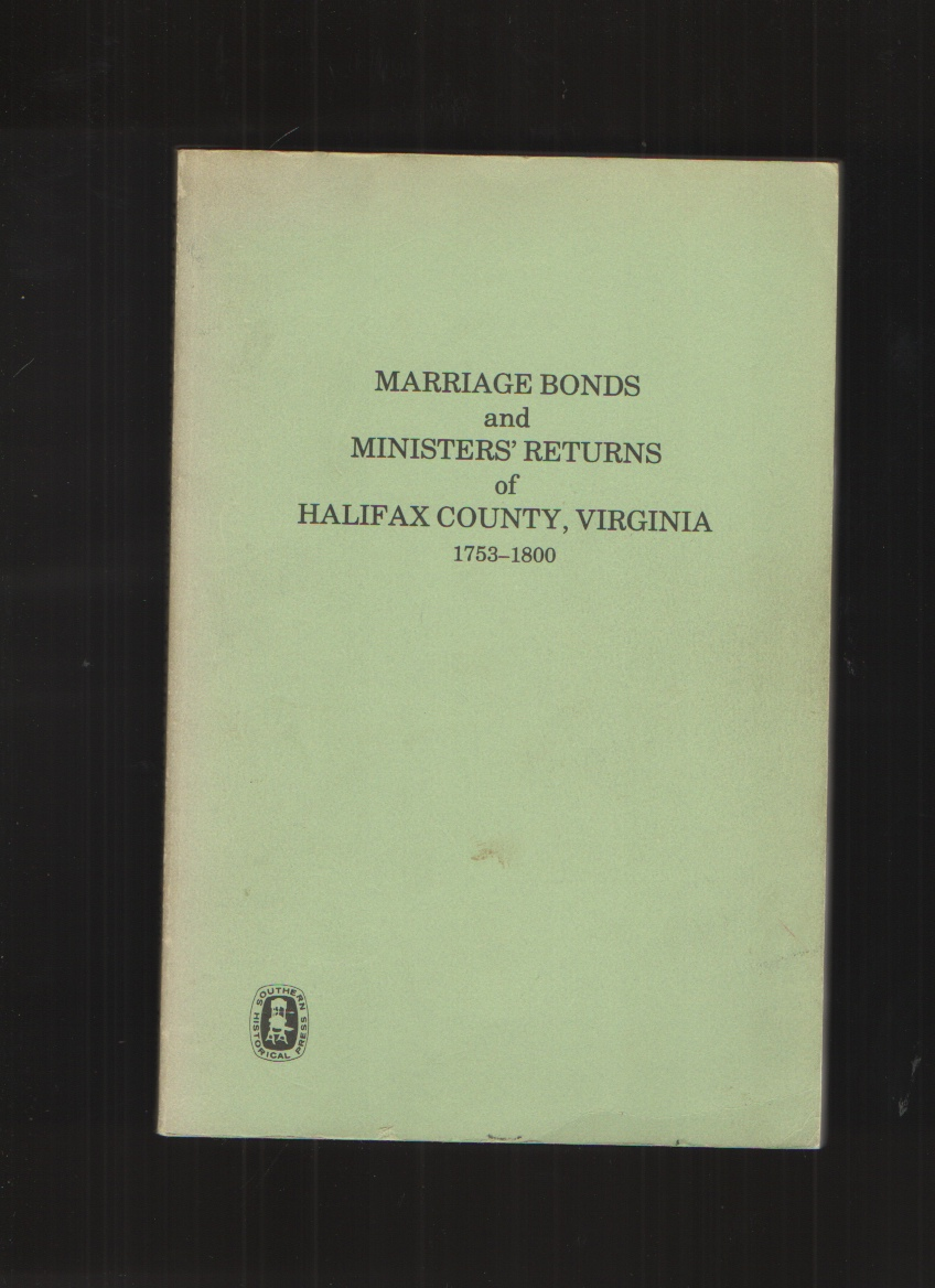 Image for Marriage Bonds and Ministers' Returns of Halifax County, Virginia 1753-1800