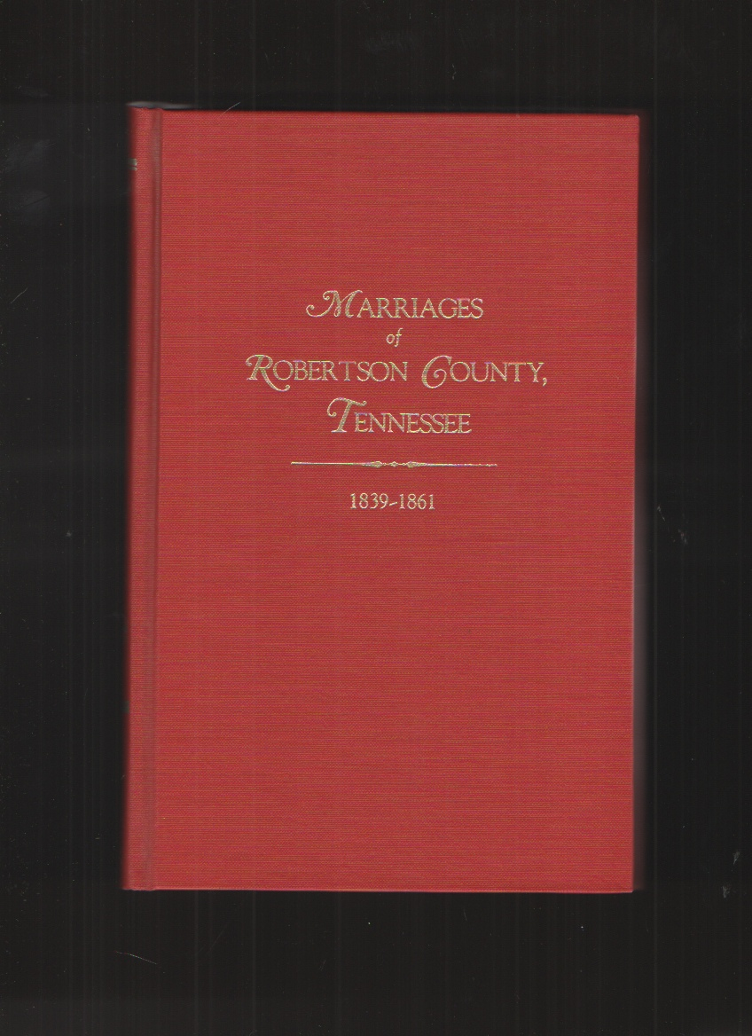 Image for Marriages of Robertson County, Tennessee, 1839-1861
