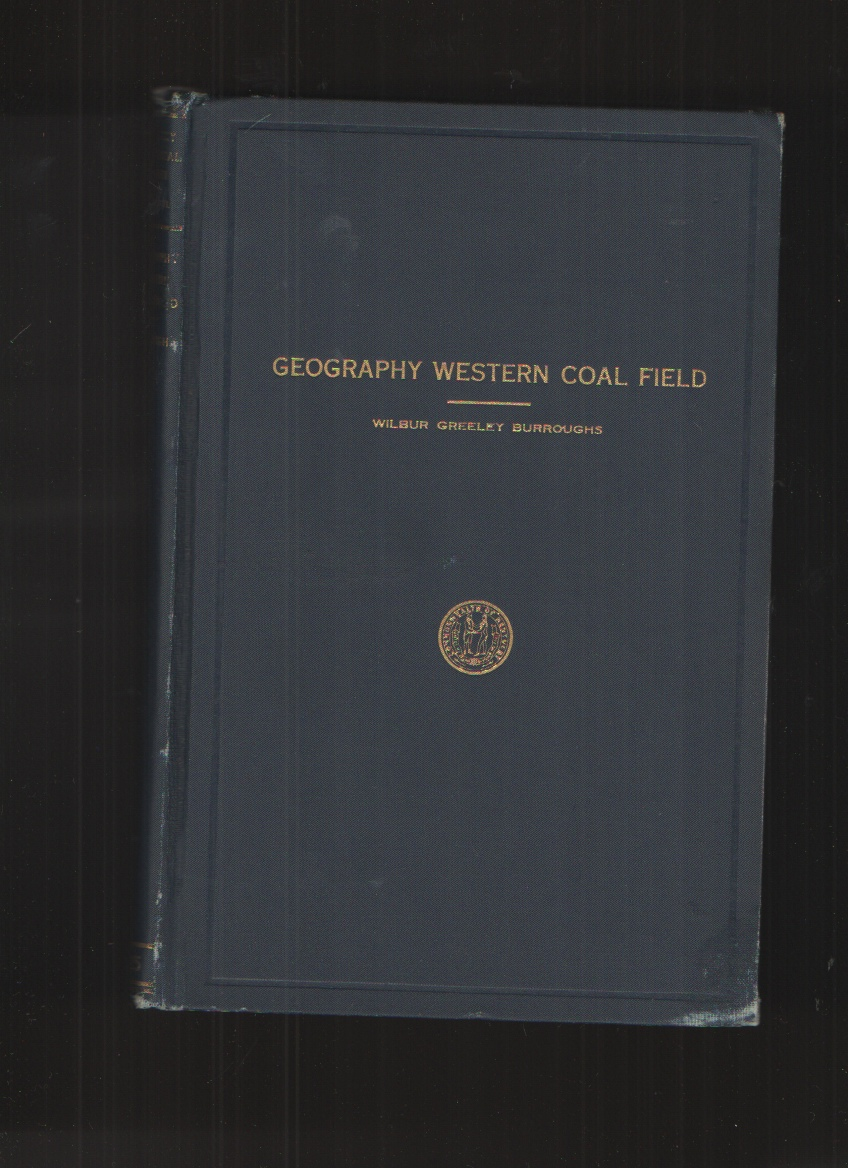 Image for The Geography of the Western Kentucky Coal Field A Study of the Influence of Geology and Physiography Upon the Industry, Commerce, and Life of the ... Geological Survey, Ser. 6, Geologic Reports)