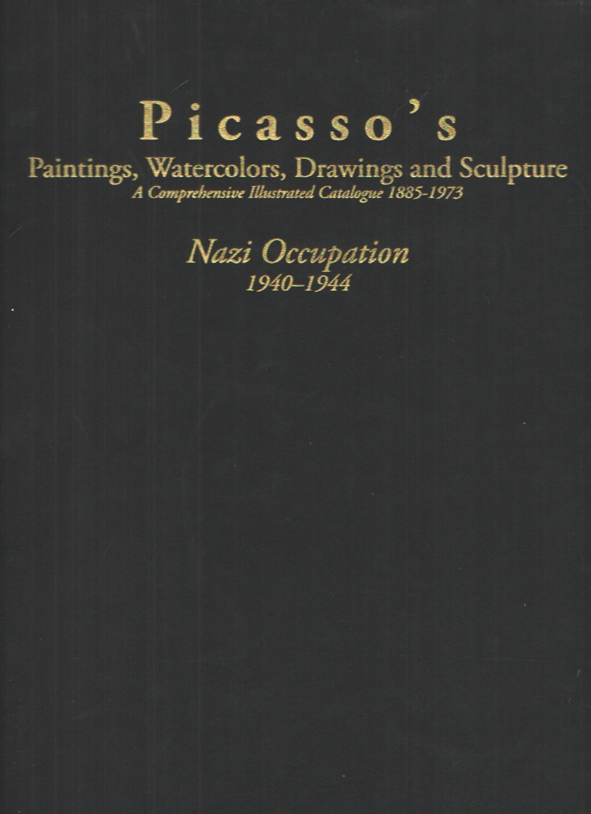 Image for Picasso's Paintings, Watercolors, Drawings and Sculpture, Nazi Occupation 1940-1944