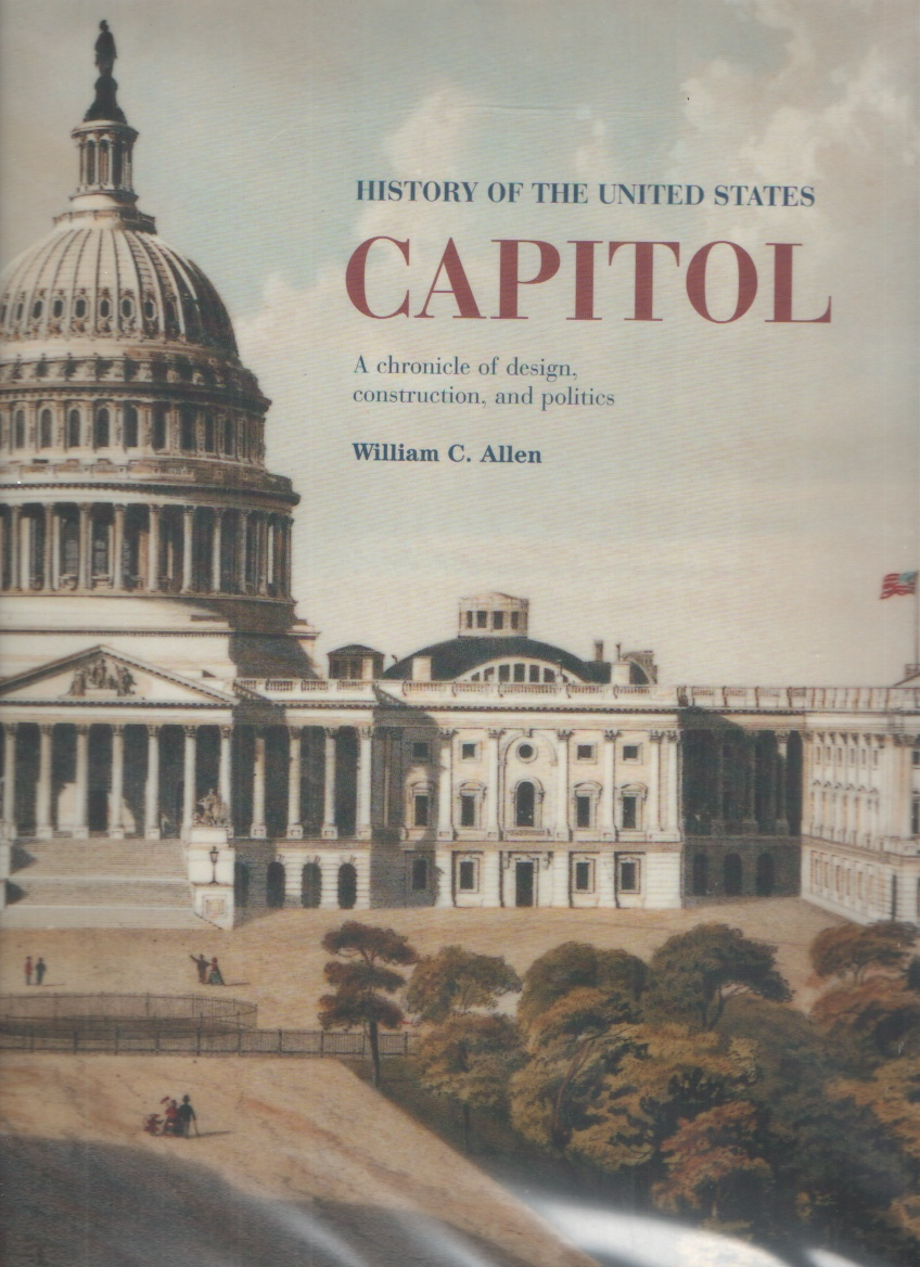 Image for History of the United States Capitol  A Chronicle of Design, Construction, and Politics
