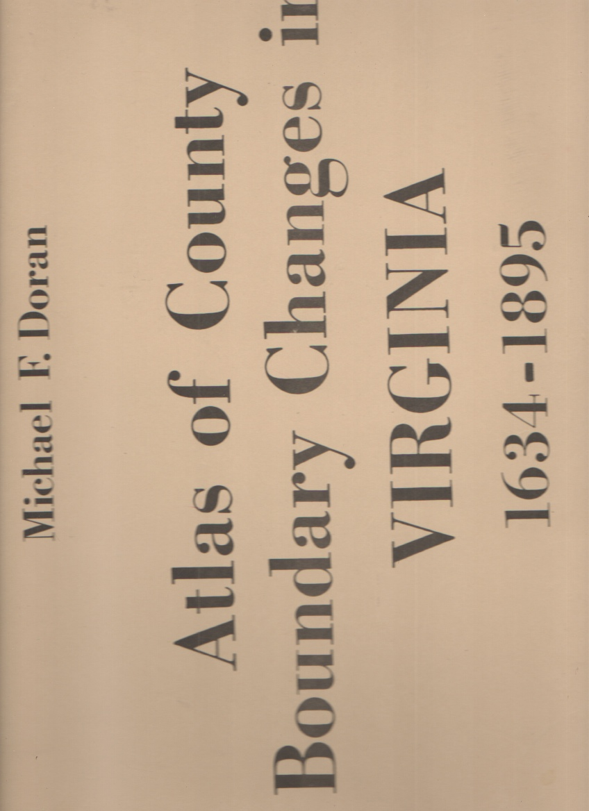 Image for Atlas of County Boundary Changes in Virginia, 1634-1895
