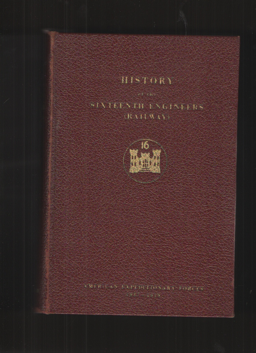 Image for History of the Sixteenth Engineers (Railway)   American Expeditionary Forces 1917-1919