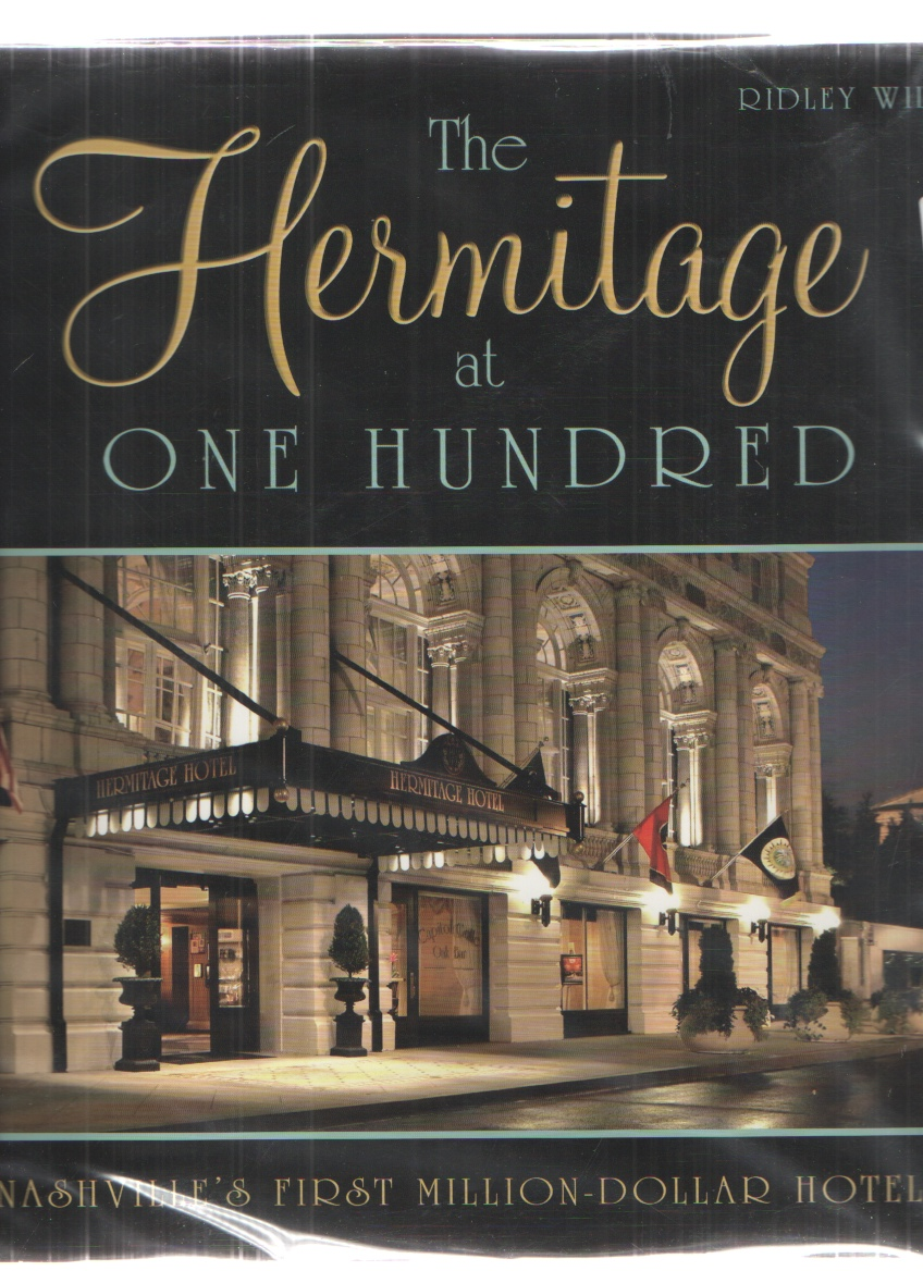 Image for The Hermitage At One Hundred Nashville's First Million-Dollar Hotel