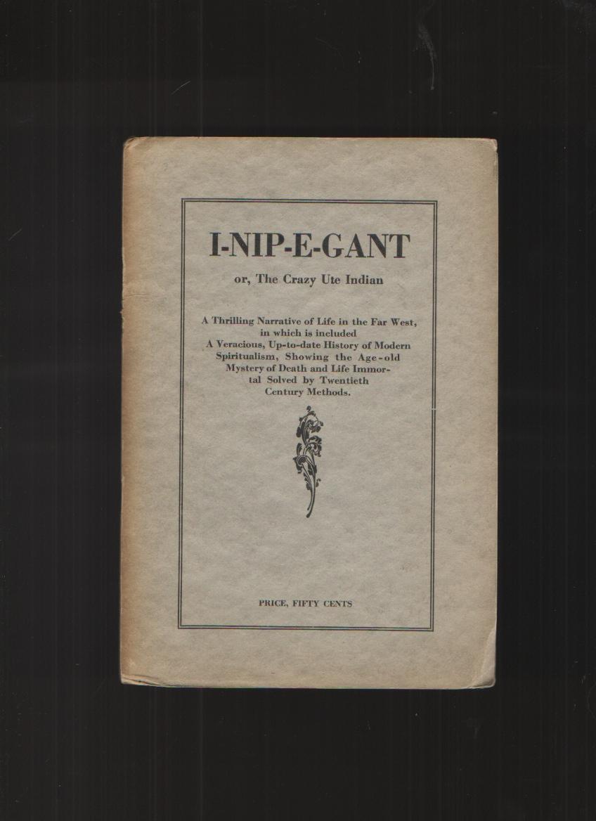 Image for I-Nip-E-Gant, or the Crazy Ute Indian