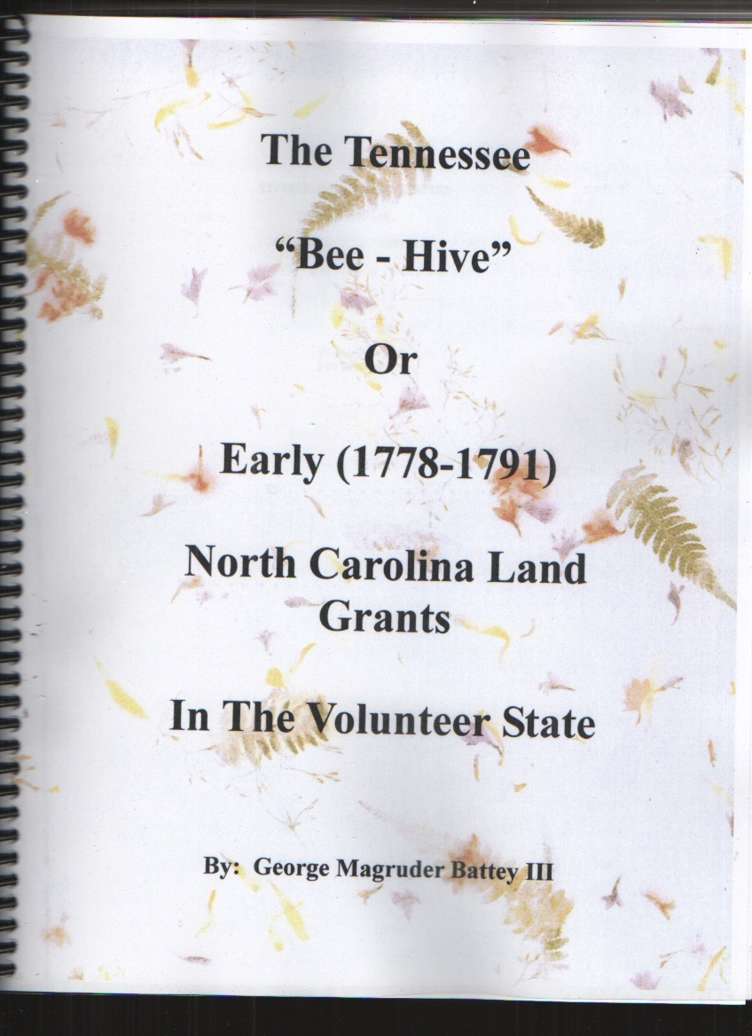 Image for The Tennessee Bee - Hive or Early (1778 - 1791) North Carolina Land Grants In The Volunteer State