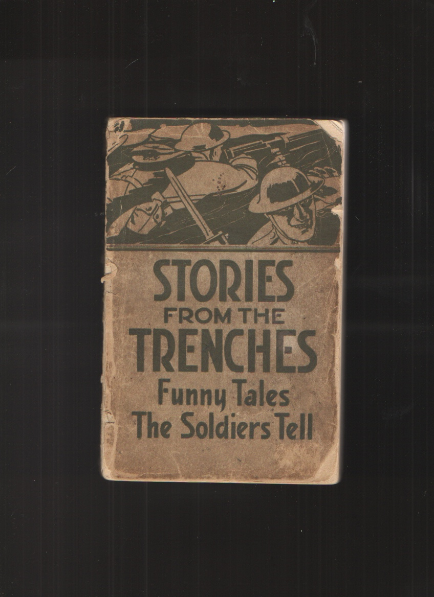 "Image for Stories from the Trenches Humorous and Lively Doings of Our Boys ""Over There"""