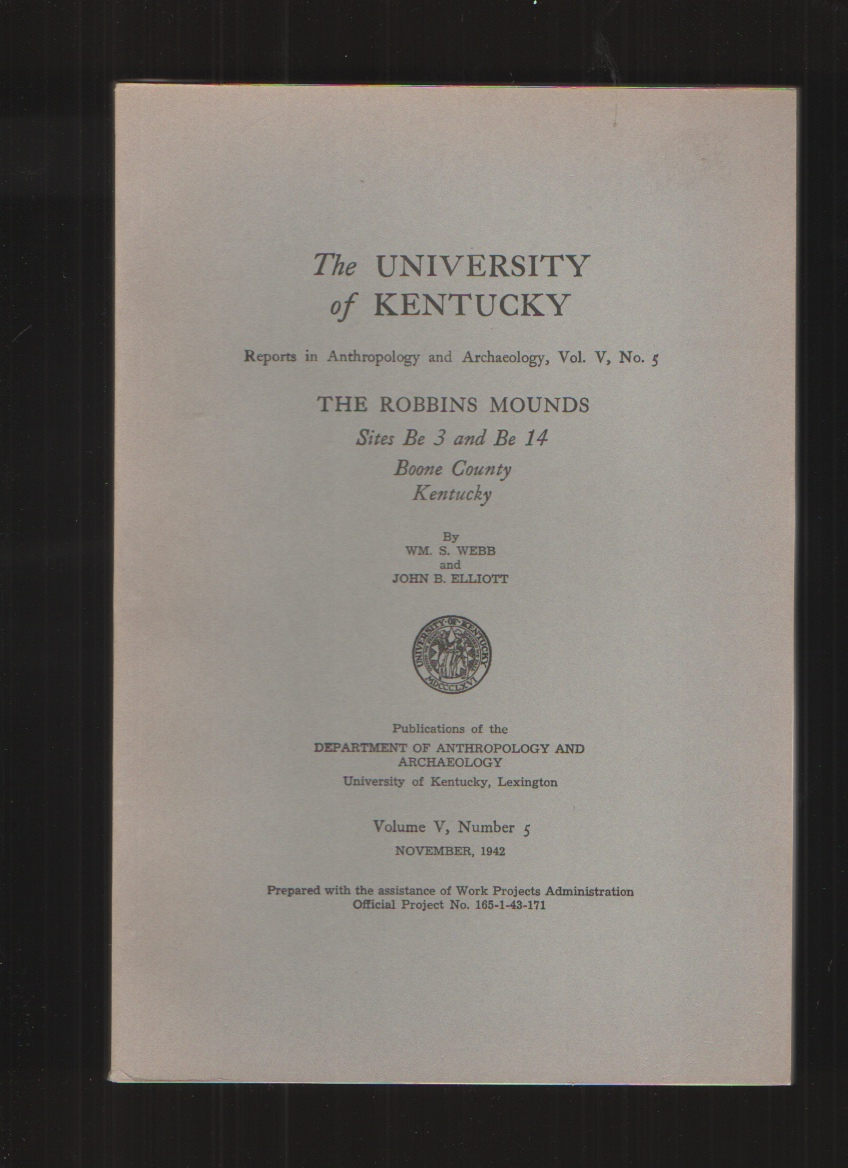 Image for The Robbins Mounds, Vol. V, No. 5 Sites be 3 and be 14, Boone County, Kentucky