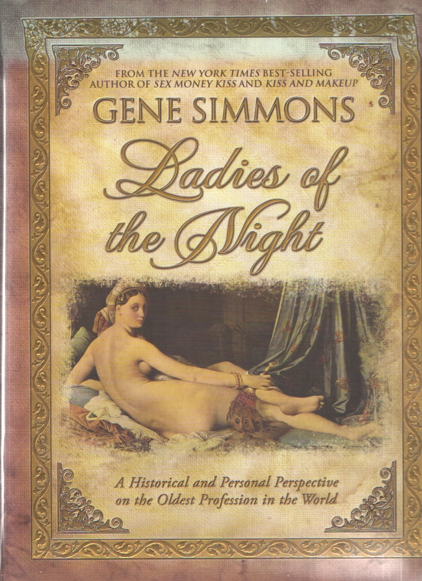 Image for Ladies of the Night  A Historical and Personal Perspective on the Oldest Profession in the World