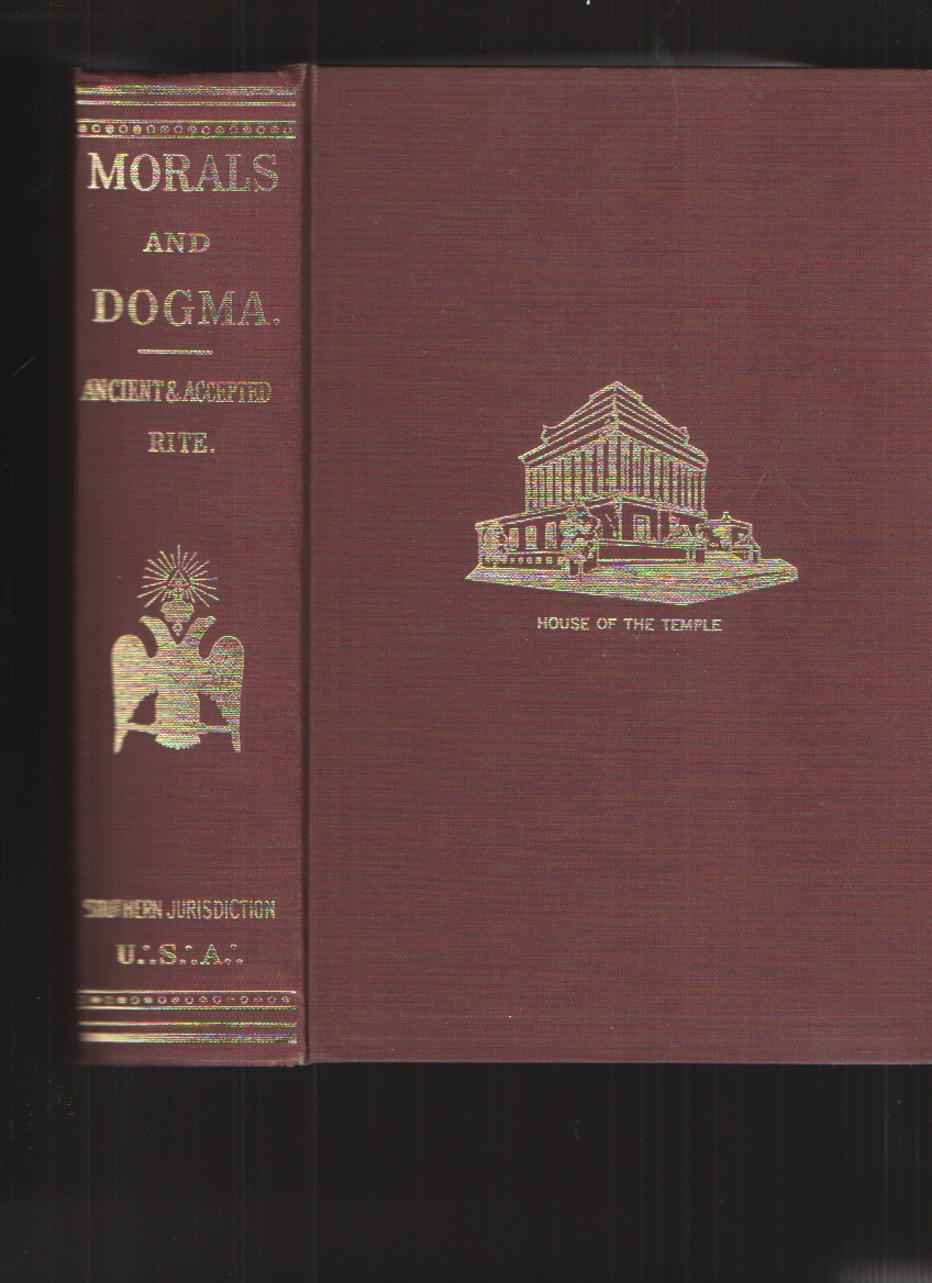 Image for Morals and Dogma of the Ancient and Accepted Scottish Rite of Freemasonry
