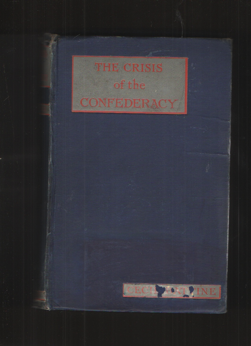 Image for The Crisis of the Confederacy;  A History of Gettysburg and the Wilderness,
