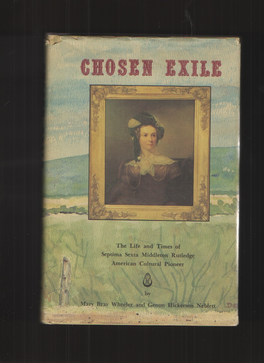 Image for Chosen Exile  The Life and Times of Septima Sexton Middleton Rutledge, American Cultural Pioneer