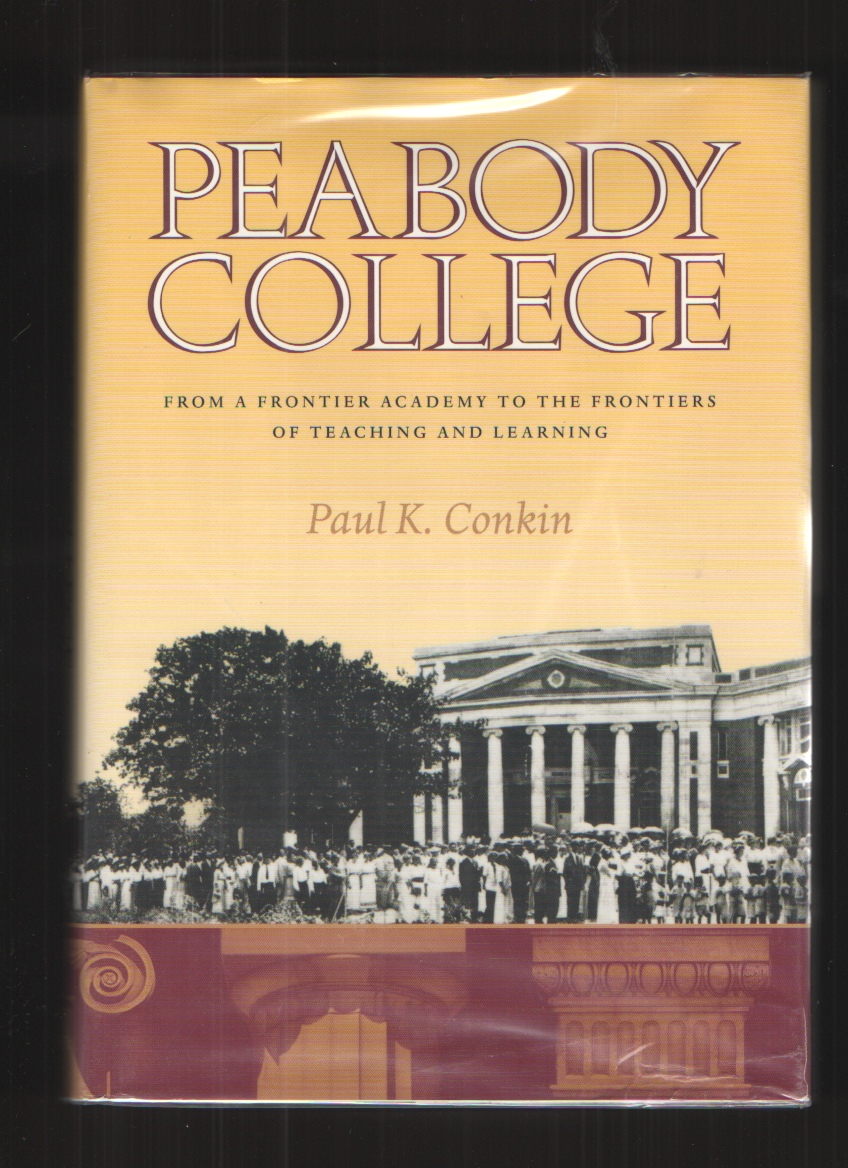 Image for Peabody College  From a Frontier Academy to the Frontiers of Teaching and Learning