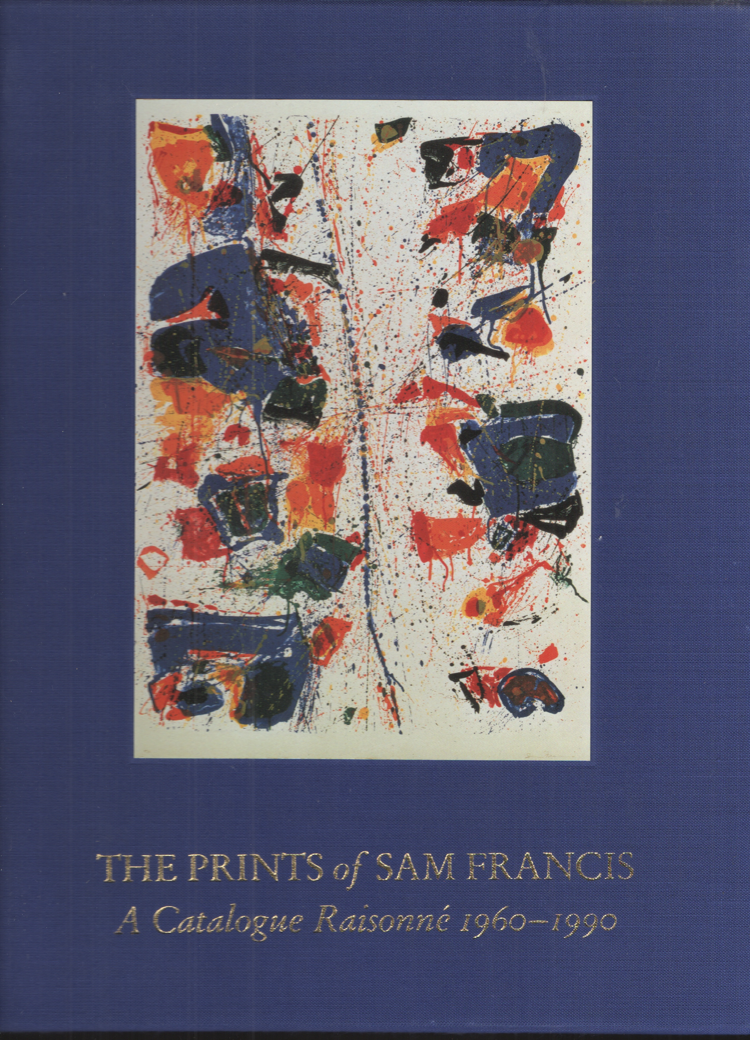 Image for The Prints of Sam Francis A Catalogue Raisonne 1960-1990