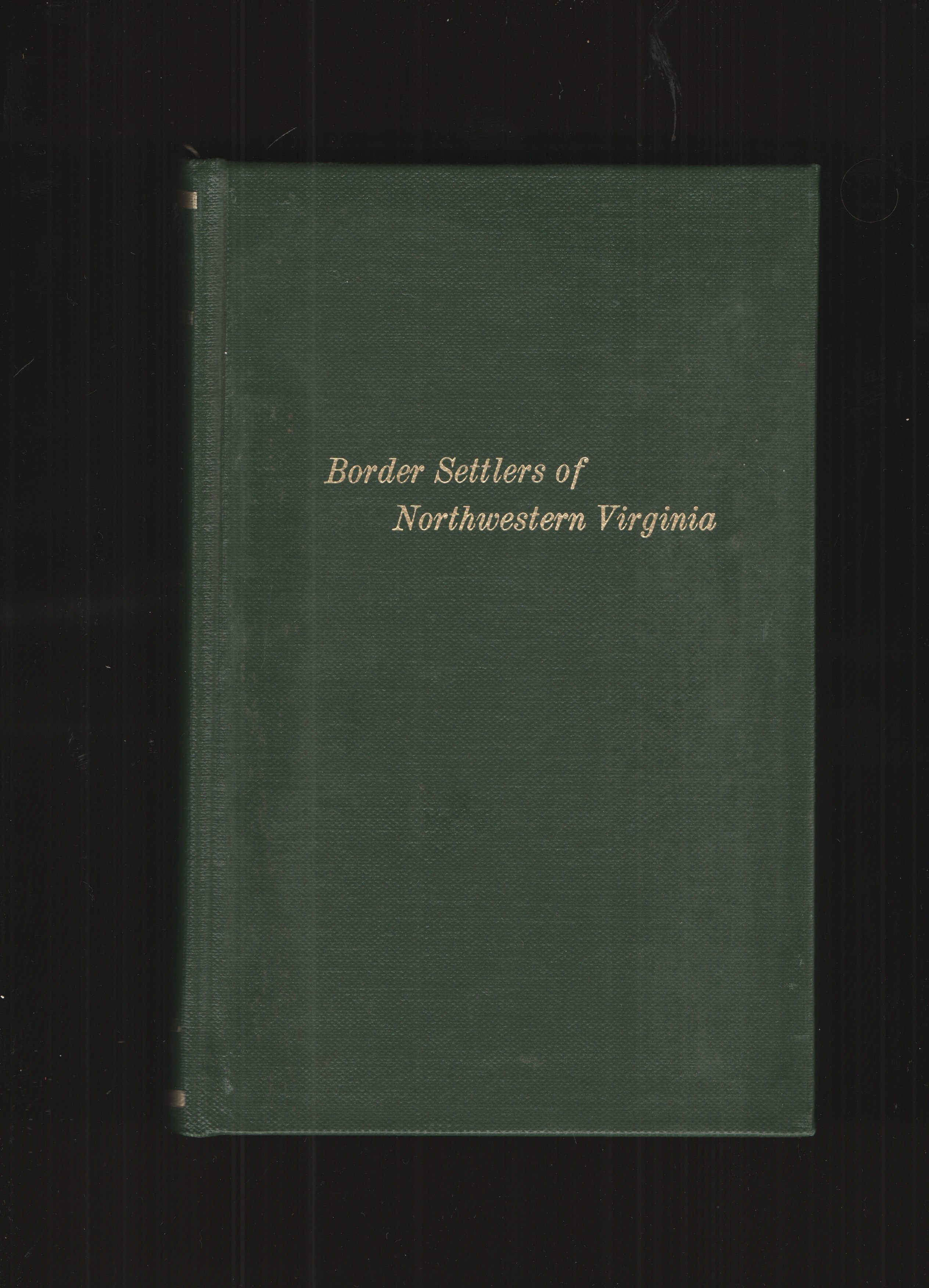 Image for The Border Settlers of Northwestern Virginia, from 1768 to 1795 - Hardcover