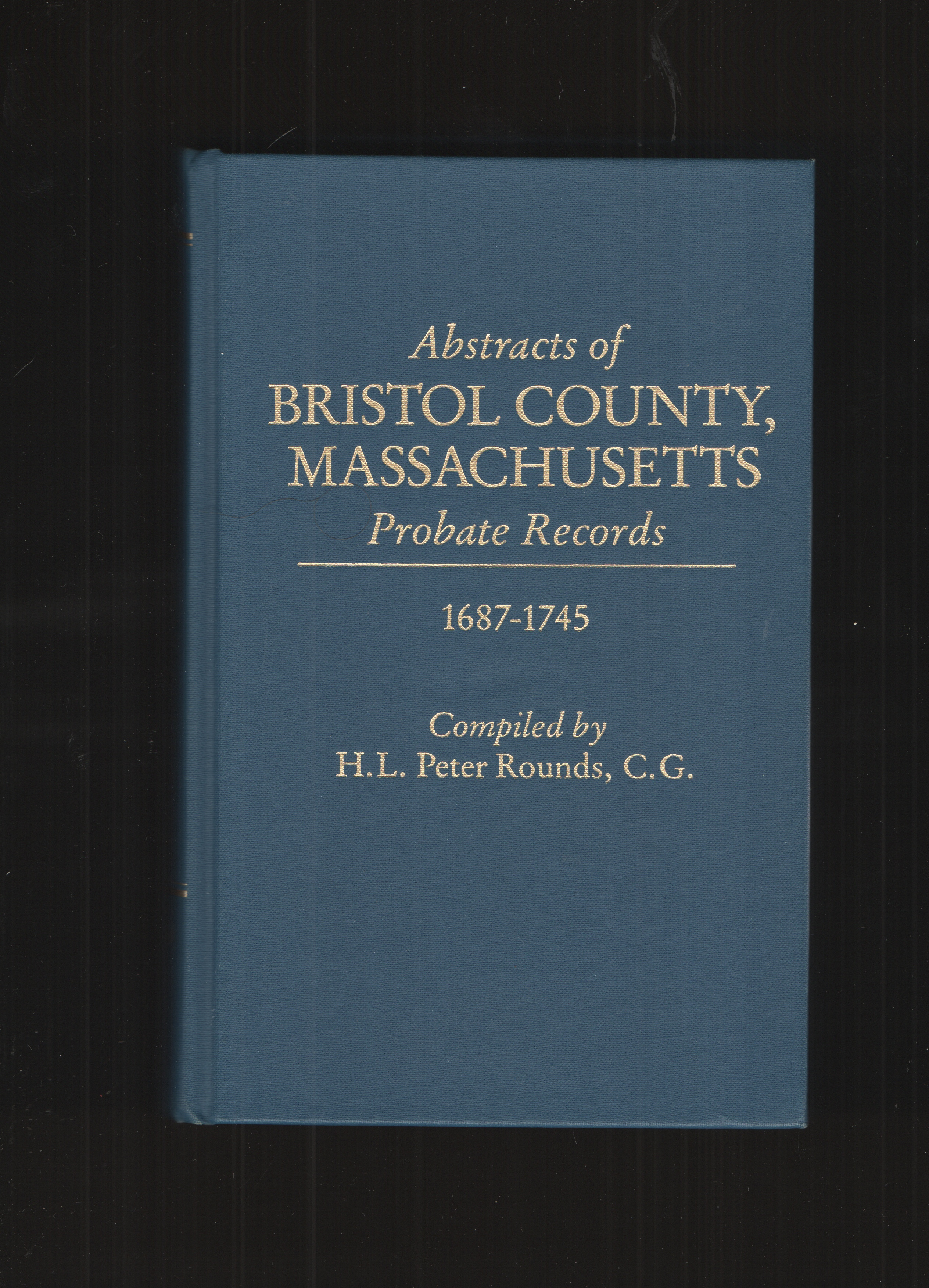 Image for Abstracts of Bristol County, Massachusetts - Hardcover Probate Records 1687-1745