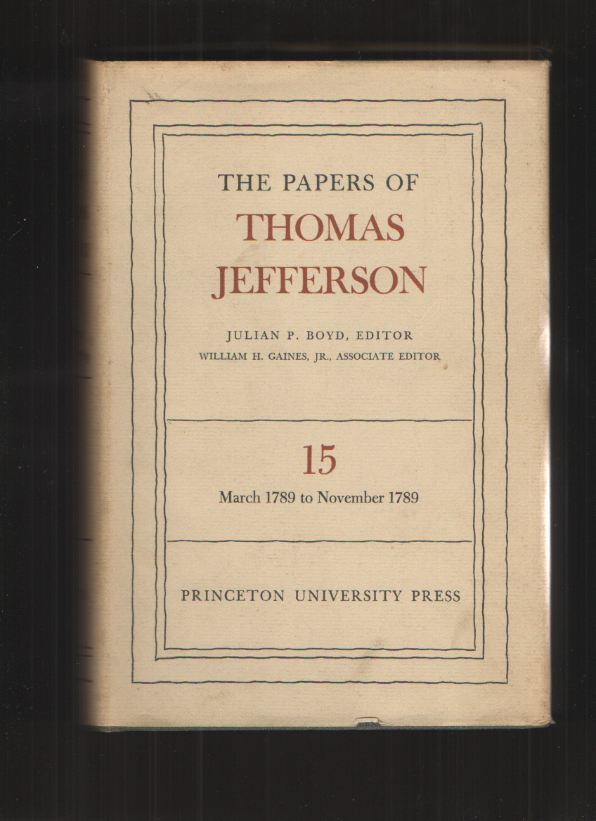 Image for The Papers of Thomas Jefferson - Volume 15 - 1958 Edition March 1789 to Novermber 1789
