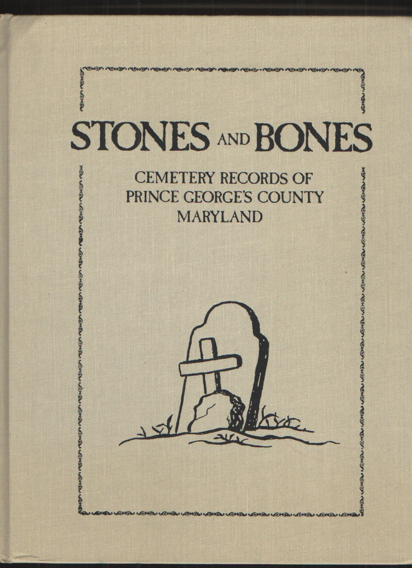Image for Stones and Bones Cemetery Records of Prince George's County, Maryland
