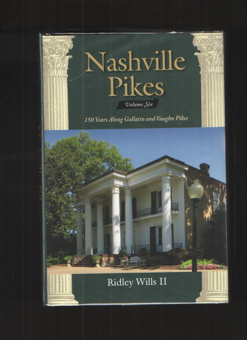 Image for Nashville Pikes, Vol. 6 150 Years Along Gallatin and Vaughn Pikes