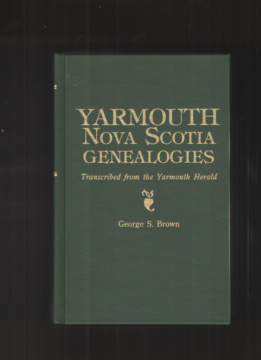 Image for Yarmouth, Nova Scotia, Genealogies Transcribed from the Yarmouth Herald
