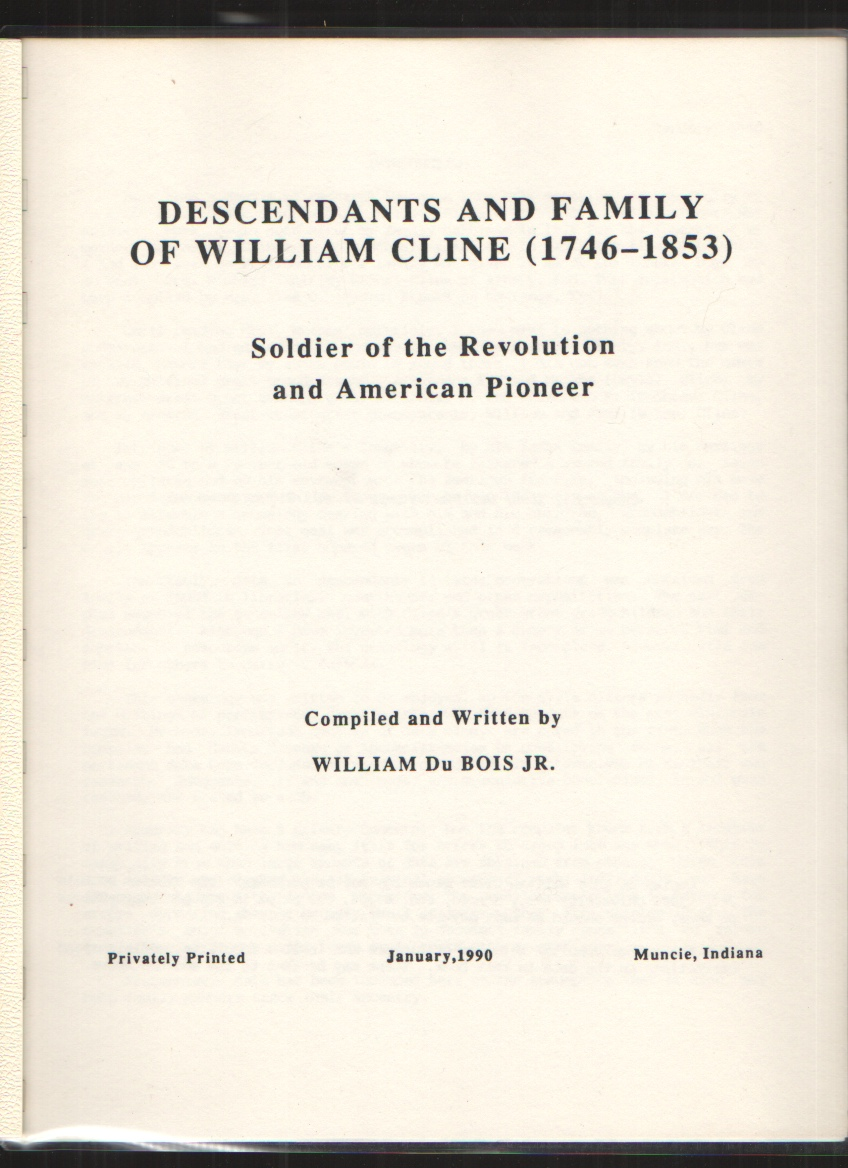 Image for Descendants and Family of William Cline (1746-1853)  Soldier of the Revolution and American Pioneer