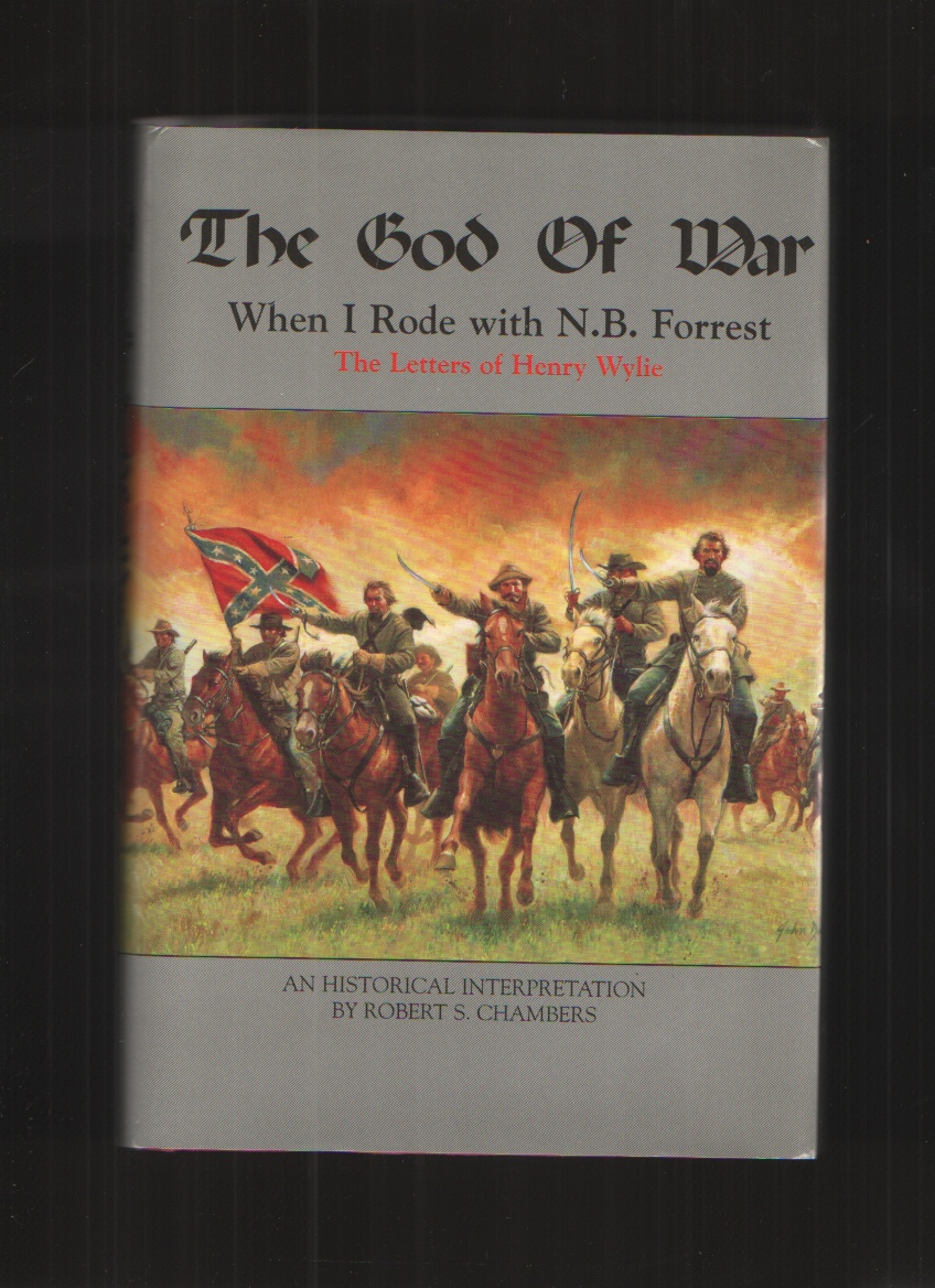 Image for THE GOD OF WAR  WHEN I RODE WITH N.B. FORREST, THE LETTERS OF HENRY WYLIE