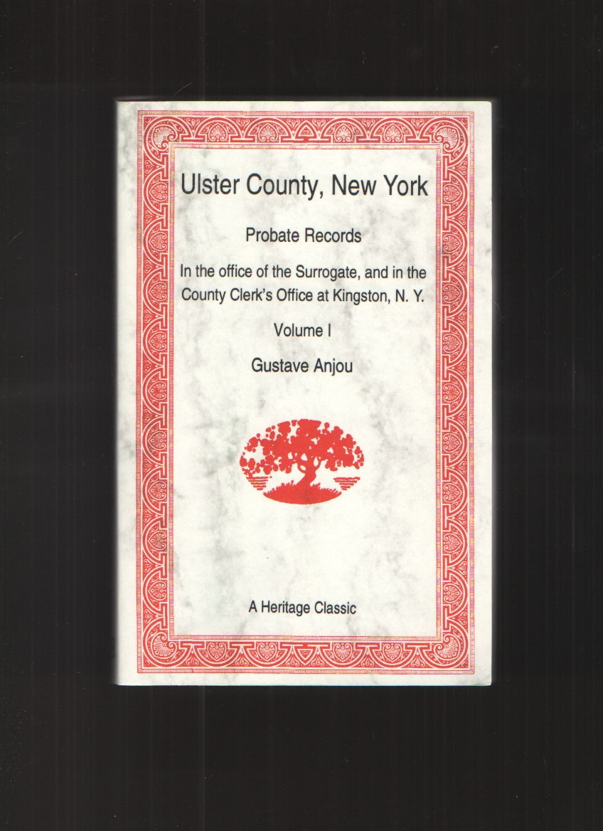 Image for Ulster County, N. Y.  Probate Records in the Office of the Surrogate, and in the County Clerk's Office At Kingston, N. Y. : a Careful Abstract and Translation of the Dutch A