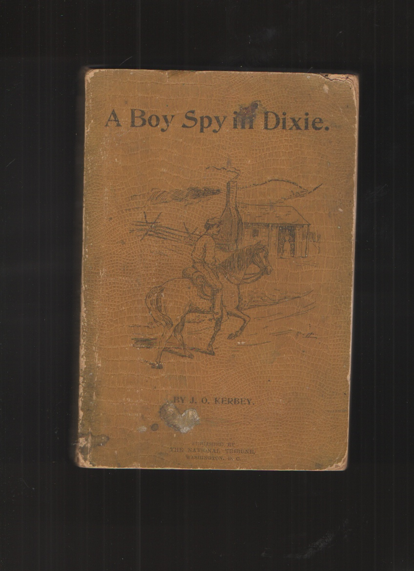 Image for A BOY SPY in DIXIE. Service under the Shadow of the Scaffold.