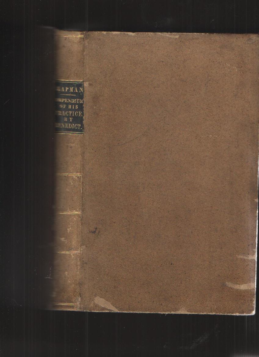 Image for A Compendium of Lectures on the Theory & Practice of Medicine Delivered by Professor Chapman in the University of Pennsylvania, by N. D. Benedict, M. D.