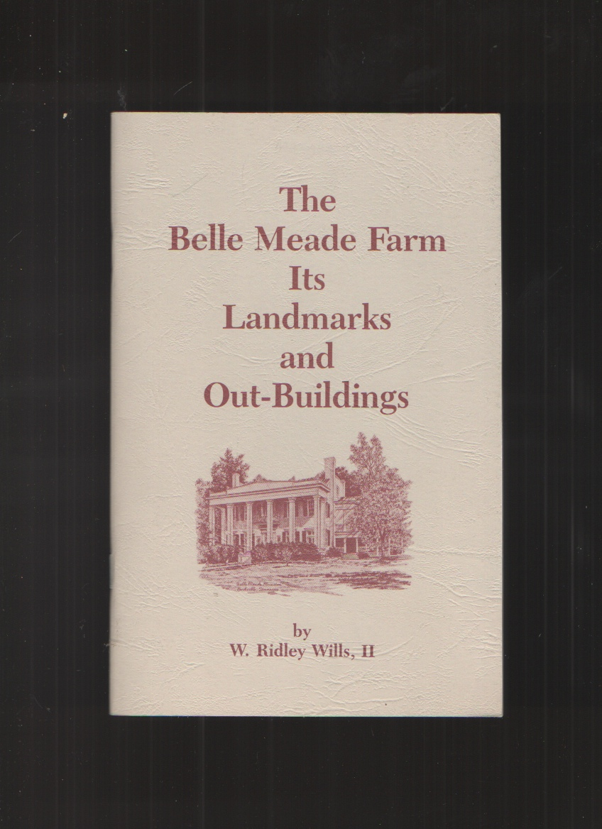 Image for The Belle Meade Farm its Landmarks and Out-Buildings