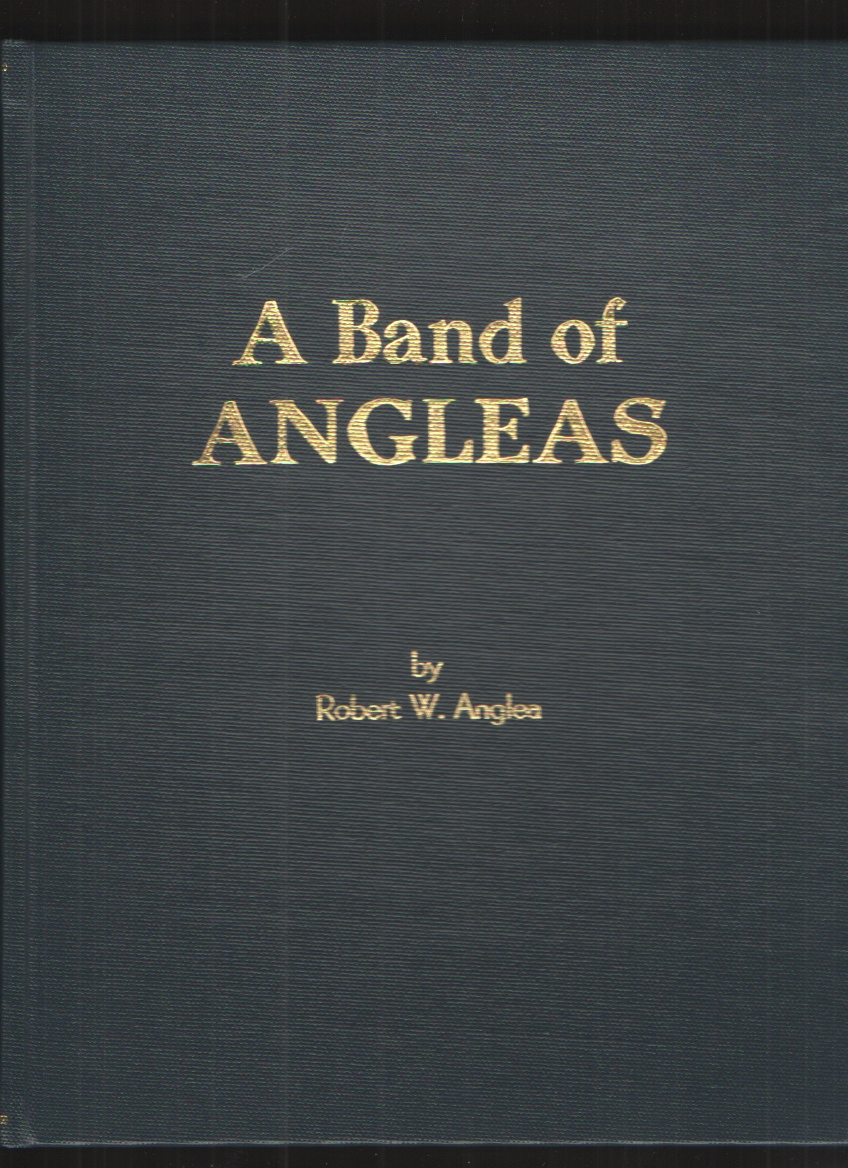 Image for A Band of Angleas A History of the Anglea, Angel, Angell, Angle, Etc. Family