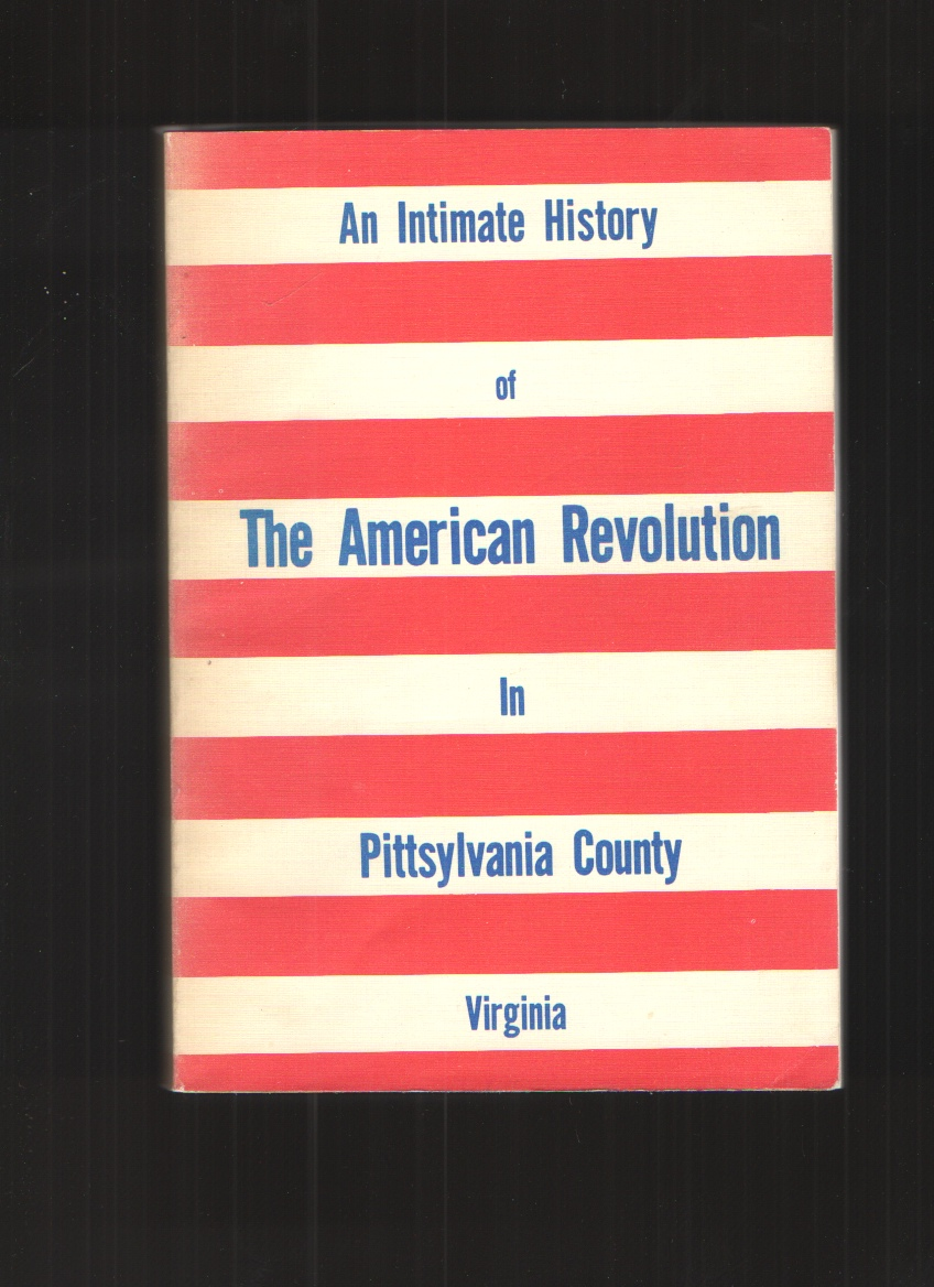 Image for An Intimate History of the American Revolution in Pittsylania County, Virginia