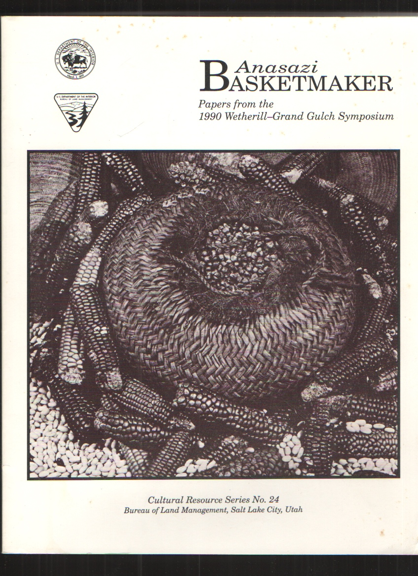 Image for Anasazi Basketmaker Papers from the 1990 Wetherill - Grand Gulch Symposium