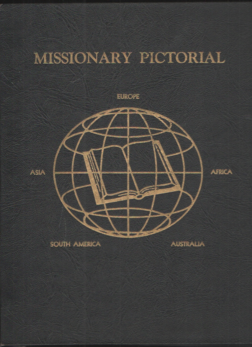 Image for A Missionary Pictorial Biographical Sketches and Pictures of Men and Women Who Have Gone from the United States As Members of Churches of Chlrist to Carry the Gospel to Other Lands.