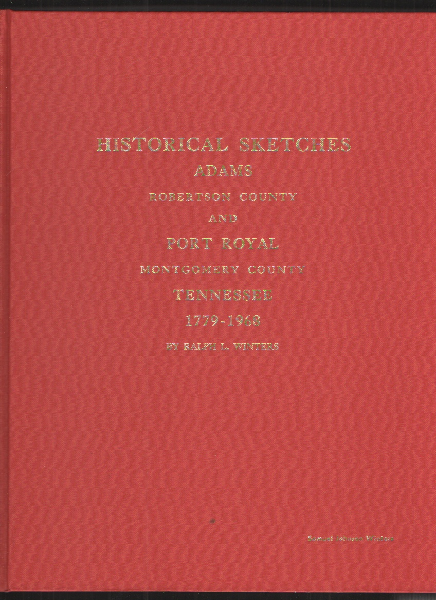 Image for Historical Sketches of Adams Robertson County, Tennessee and Port Royal Montgomery County, Tennessee From 1779 to 1968