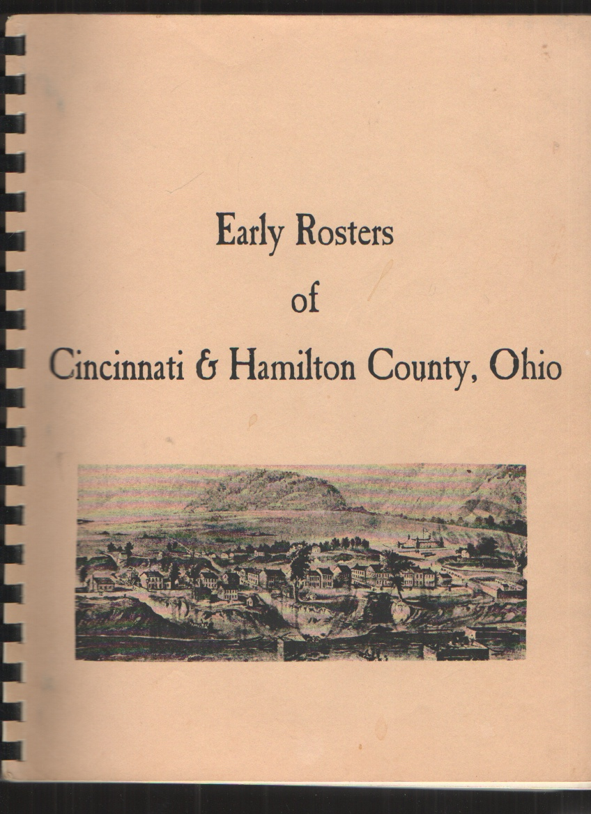 Image for Early Rosters of Cincinnati and Hamilton County A Collection of Pioneer Rolls Including Court, Township, Militia, Tax, Memorial, Marriage Records, ... Many Obscure Rosters Never before Published