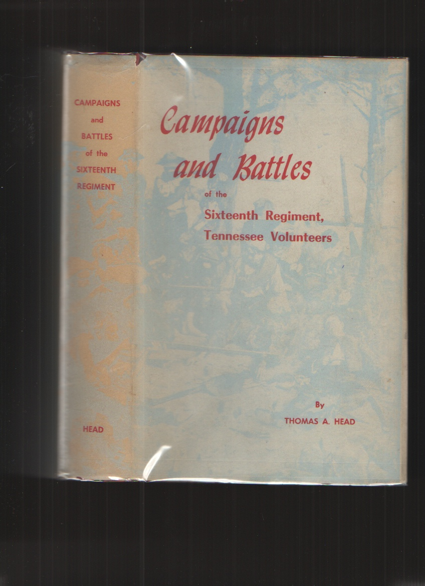 Image for Campaigns and Battles of the Sixteenth Regiment, Tennessee Volunteers