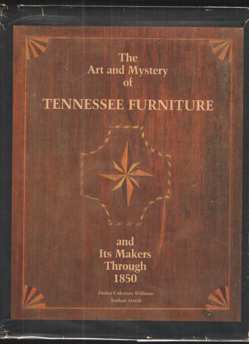 Image for The Art and Mystery of Tennessee Furniture and Its Makers Through 1850
