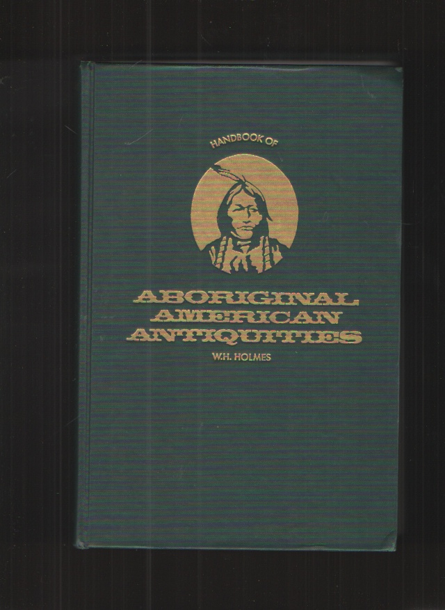 Image for Handbook of Aboriginal American Antiquities, Part I Introductory the Lithic Industries