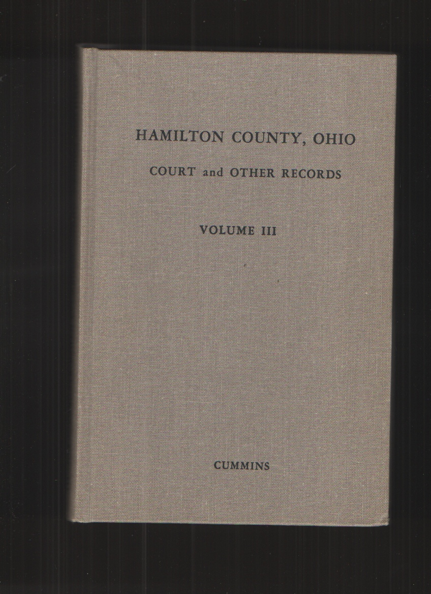 Image for HAMILTON COUNTY, OHIO COURT and OTHER RECORDS; VOL. III